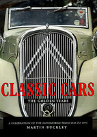 Classic Cars: The Golden Years