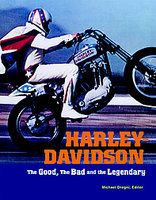 Harley-Davidson The Good, The Bad And The Legendary