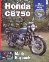 Honda CB750: The Complete Story