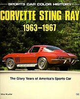 Corvette Sting Ray 1963-1967: The Glory Years Of America's Sports Car