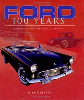 Ford 100 Years: America's Original Car Company