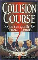 Collision Course: Inside The Battle For General Motors