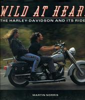 Wild At Heart: The Harley-Davidson And Its Riders
