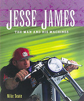 Jesse James: The Man And His Machines
