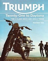 Triumph Twenty-One To Daytona: The C Class 350cc And 500cc Twins