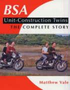 BSA Unit-Construction Twins - The Complete Story