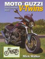 Moto Guzzi V-Twins: The Complete Story