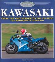 Kawasaki: From The Two-Stroke To The ZZ-R1100: The Engineer's Company