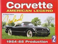 Corvette: American Legend: 1954-1955 Production
