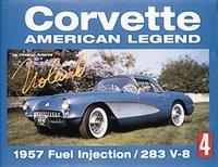 Corvette: American Legend: 1957 Fuel Injection/283 V-8