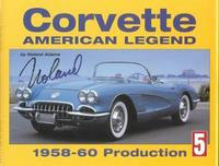 Corvette: American Legend: 1958-1960 Production