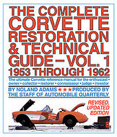 The Complete Corvette Restoration And Technical Guide: Vol 1 1953 Through 1962