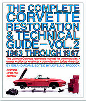 The Complete Corvette Restoration And Technical Guide: Vol 2 1963 Through 1967