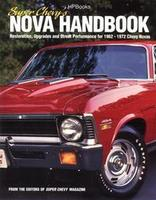 Super Chevy Nova's Handbook: Restoration and Performance For 1962-1967 Chevy Novas