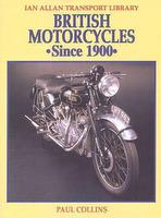 British Motorcycles Since 1900