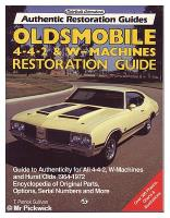 Oldsmobile 4-4-2 & W-Machines Restoration Guide