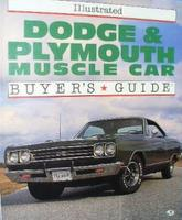 Illustrated Dodge & Plymouth Muscle Car Buyer's Guide