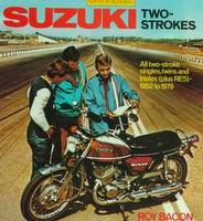 Suzuki Two-Strokes: All Two-Stroke Singles, Twins And Triples (Plus RE5) 1952 To 1979