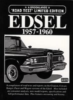 Edsel 1957 - 1960: A Brooklands Road Test Limited Edition