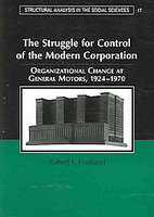 The Struggle For Control Of the Modern Corporation: Organizational Change At General Motors 1924-1970