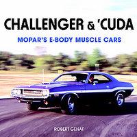 Challenger & 'Cuda: Mopar's E-Body Muscle Cars