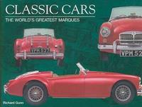 Classic Cars: The World's Greatest Marques