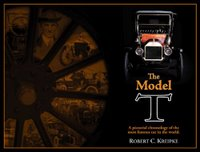 Model T: A Pictorial Chronology Of The Most Famous Car In The World