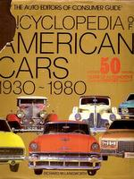 Encyclopedia Of American Cars 1930-1980: 50 Years Of Automobile History