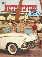 The Nifty Fifties Fords: An Illustrated History Of The 1950's Fords