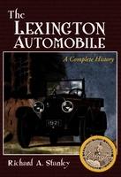 The Lexington Automobile: A Complete History