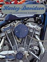Harley-Davidson: An Illustrated History