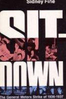 Sit-Down: The General Motors Strike Of 1936-1937
