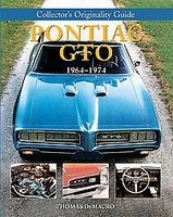 Pontiac GTO 1964-1974: Collector's Originality Guide