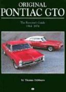 Original Pontiac GTO: The Restorer's Guide 1964-1974