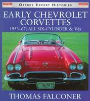 Early Chevrolet Corvettes: 1953-1967 All Six-Cylinder And V8s