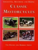 Collecting, Restoring And Riding Classic Motorcycles