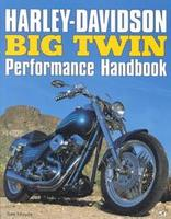 Harley-Davidson Big Twin Performance Handbook