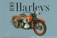 100 Harleys: Tod Rafferty's 100 Hottest Harleys