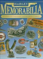 Harley Memorabilia : An Illustrated Guide To Harley-Davidson Accessories, Mementos And Collectibles