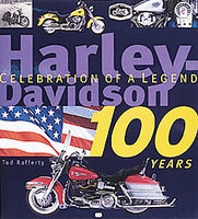 Harley-Davidson 100 Years: Celebration Of A Legend