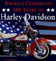 America Celebrates 100 Years Of Harley-Davidson