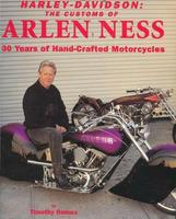 Harley-Davidson The Customs Of Arlen Ness  - 30 Years Of Hand-Crafted Motorcycles