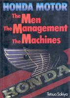 Honda Motor: The Men, The Management, The Machines