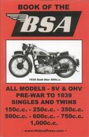 The Book Of The BSA Motorcycles:Workshop Manual 1936-1939