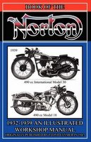 The Book Of the Norton: Illustrated Workshop Manual 1932 - 1939