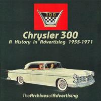 Chrysler 300: A History In Advertising 1955-70