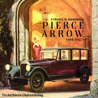 Pierce-Arrow Cars: A History In Advertising 1904-1937