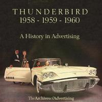 Ford Thunderbird 1958, 1959, 1960: A History In Advertising