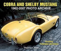 Cobra And Shelby Mustang 1962-2007 Photo Archive