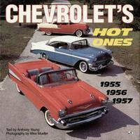 Chevrolet's Hot Ones 1955 1956 1957